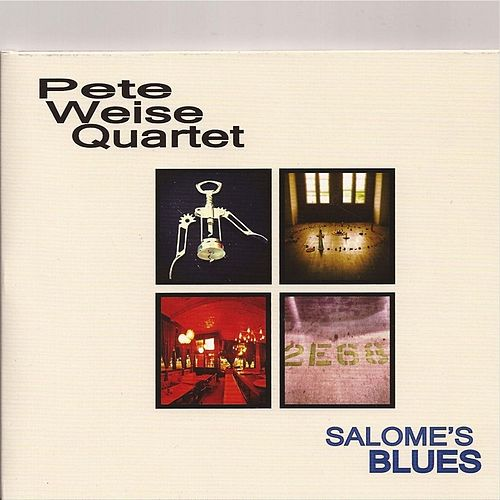 Salome's Blues by Pete Weise Quartet