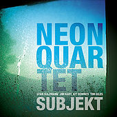 Subjekt by Neon Quartet