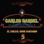 El Zorzal Sigue Cantando, Vol. 5 by Carlos Gardel