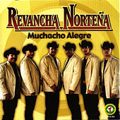 Muchacho Alegre by Revancha Norteña