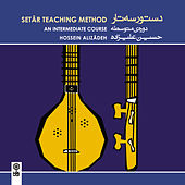 Setar Teaching Method (An Intermediate Course) - Dastur-e Setar (Dorey-e Motevassete) by Hossein Alizadeh