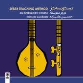 Setar Teaching Method (An Intermediate Course) - Dastur-e Setar (Dorey-e Motevassete) by Hossein Alizadeh