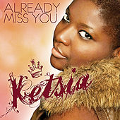 Already Miss You by Ketsia