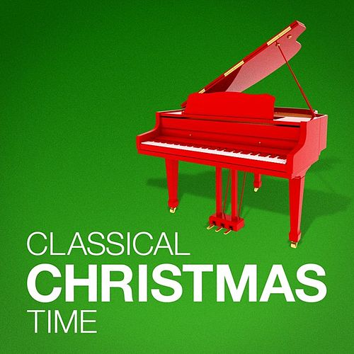 Classical Christmas Time by Various Artists