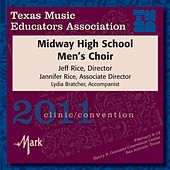 2011 Texas Music Educators Association (TMEA): Midway High School Men's Choir by Midway High School Men's Choir