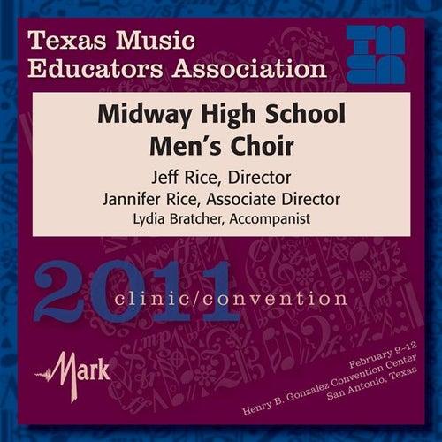 2011 Texas Music Educators Association (TMEA): Midway High School Men's Choir by Midway High School Men's Choir