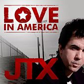 Love in America (Radio Edit) by JTX