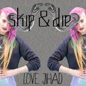 Love Jihad (Single) by Skip&Die