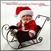 Santa Claus is Comin' to Town Lullaby and Others by Christmas Lullabies
