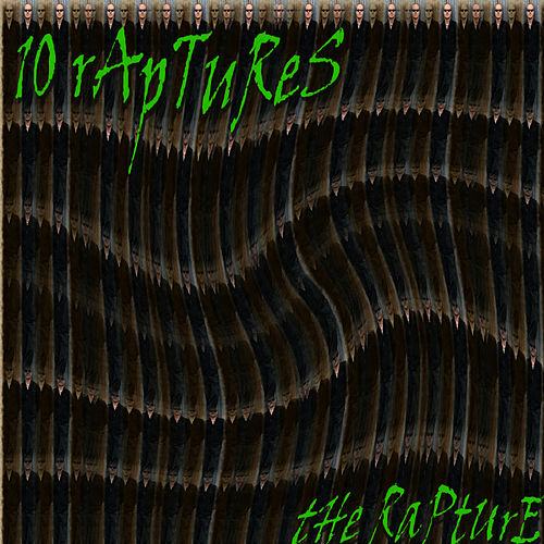 10 Raptures by The Rapture