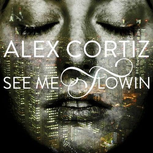 See Me Flowin by Alex Cortiz