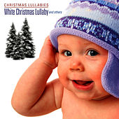 White Christmas Lullaby and Others by Christmas Lullabies