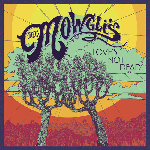 Love's Not Dead EP by The Mowgli's