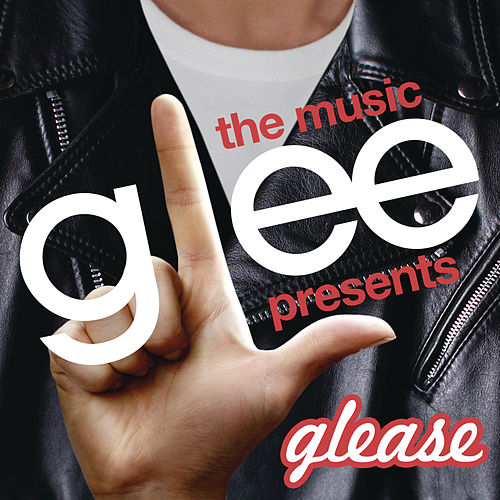Glee: The Music presents Glease by Glee Cast