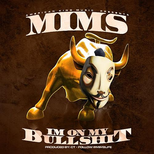 I'm On My Bullshit by Mims