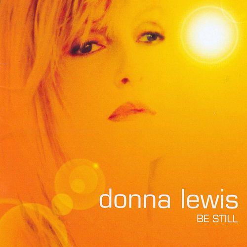 Be Still by Donna Lewis