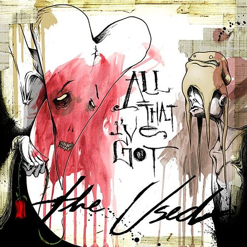 All That I've Got by The Used