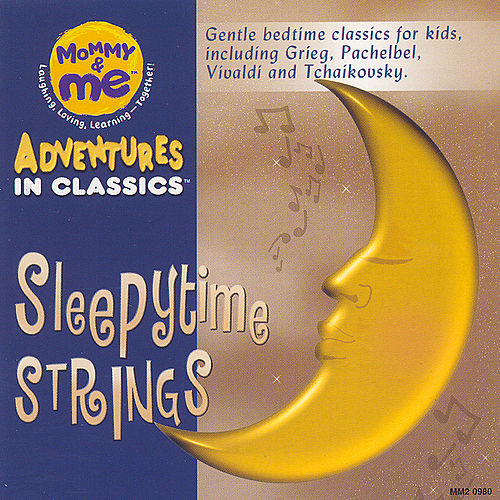 Mommy And Me: Sleepytime Strings by Various Artists