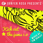Surfa Rosa presents Kick Out The Jams 1.0 - Mixed By Tim Healey by Various Artists