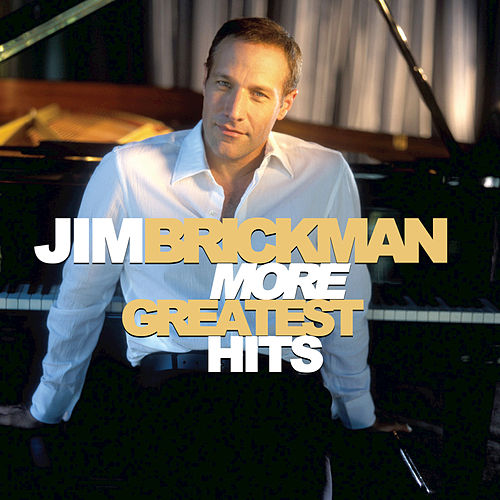 More Greatest Hits by Jim Brickman