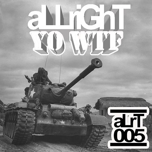 Yo WTF by Allright!