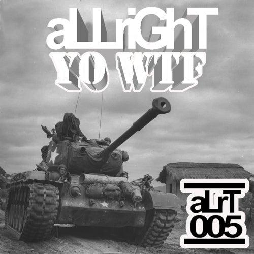 Yo WTF by Allright!