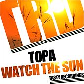 Watch The Sun by Topa
