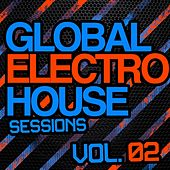 Global Electro House Sessions Vol. 2 - EP by Various Artists