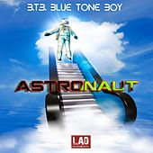 Astronaut - Single by B.T.B. Blue Tone Boy