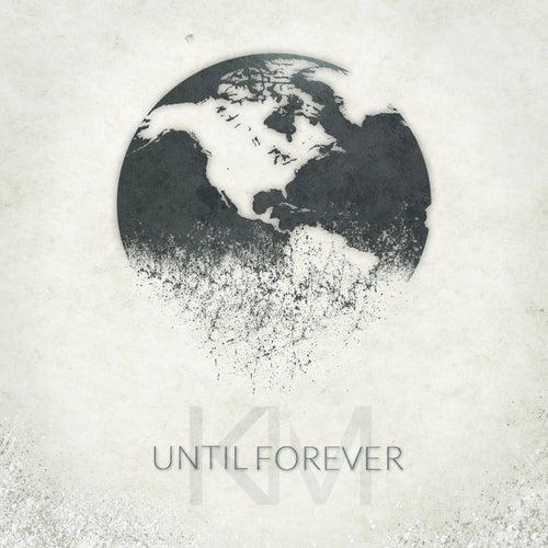 Until Forever by Kareem Manuel