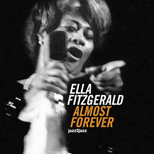 Almost Forever (Extended) by Ella Fitzgerald