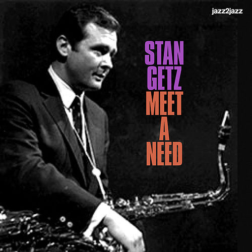 Meet a Need - Essential Ballads (Extended) by Stan Getz
