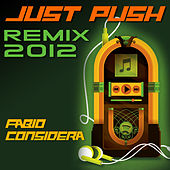 Just Push (Remix 2012) by Fabio Considera