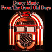 Dance Music from the Good Old Days by Dance Squad