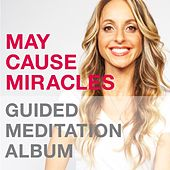 May Cause Miracles Meditation Album by Gabrielle Bernstein
