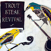 Flight by Trout Steak Revival