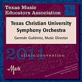 2011 Texas Music Educators Association (TMEA): Texas Christian University Symphony Orchestra by Texas Christian University Symphony Orchestra