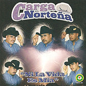 Ni La Vida Es Mía by Carga Norteña