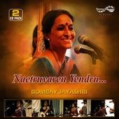 Naetruvaren Yendru by Bombay S. Jayashri