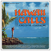 Hawaii Calls (Songs of the Golden People) by Various Artists
