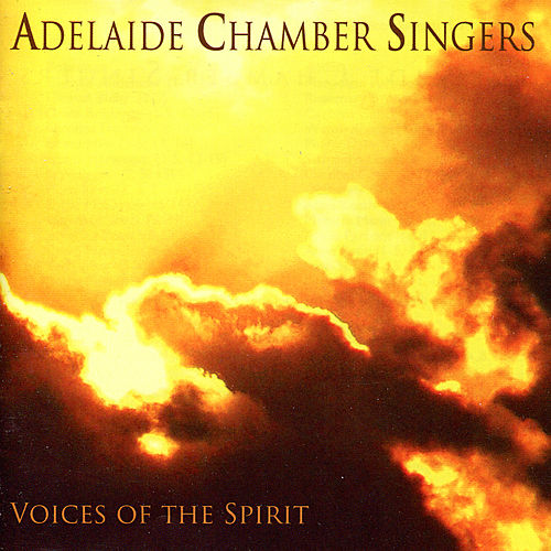 Voices of the Spirit by Adelaide Chamber Singers