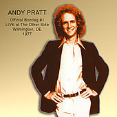 Official Bootleg #1 - LIVE at The Other Side 1977 by Andy Pratt