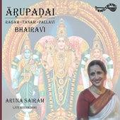 Aarupadai by Aruna Sairam