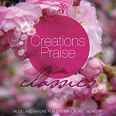 Creations Praise - Classics (Favorite Classical Music Accompanied by the Sounds of Nature) by Various Artists