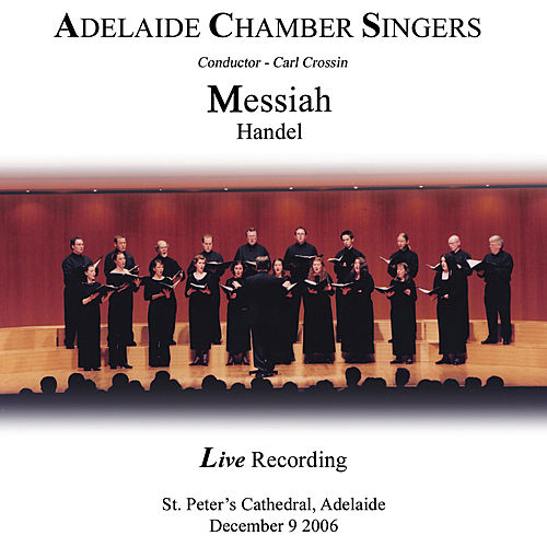 Handel: Messiah - Live Recording by Adelaide Chamber Singers