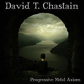 Progressive Metal Axiom by David T. Chastain