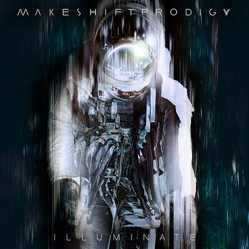 Illuminate by Makeshift Prodigy