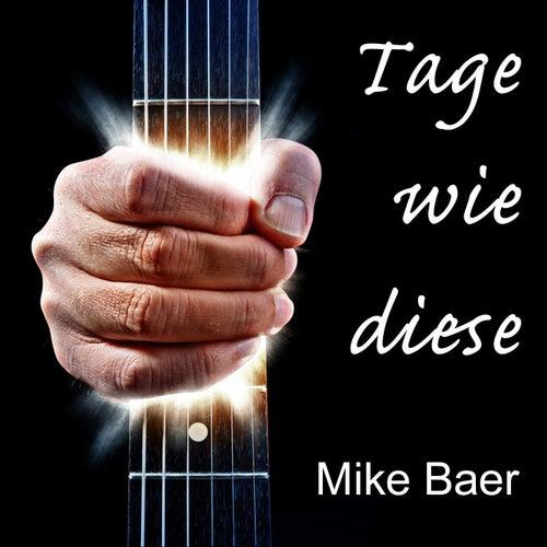 Tage wie diese by Mike Baer