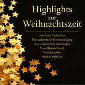 Highlights zur Weihnachtszeit - Jauchzet, frohlocket - Maria durch ein Dornwald ging - Wie soll ich dich empfangen - Vom Himmel hoch - In dulci jubilo - Oh du Fröhliche von Various Artists