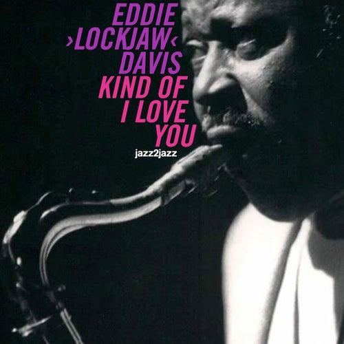 Kind of I Love You (Christmas Version) by Eddie 'Lockjaw' Davis